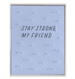 Stay Strong My Friend Card
