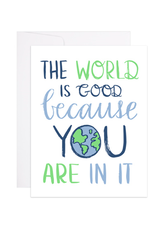 9th Letterpress The World is Good Card
