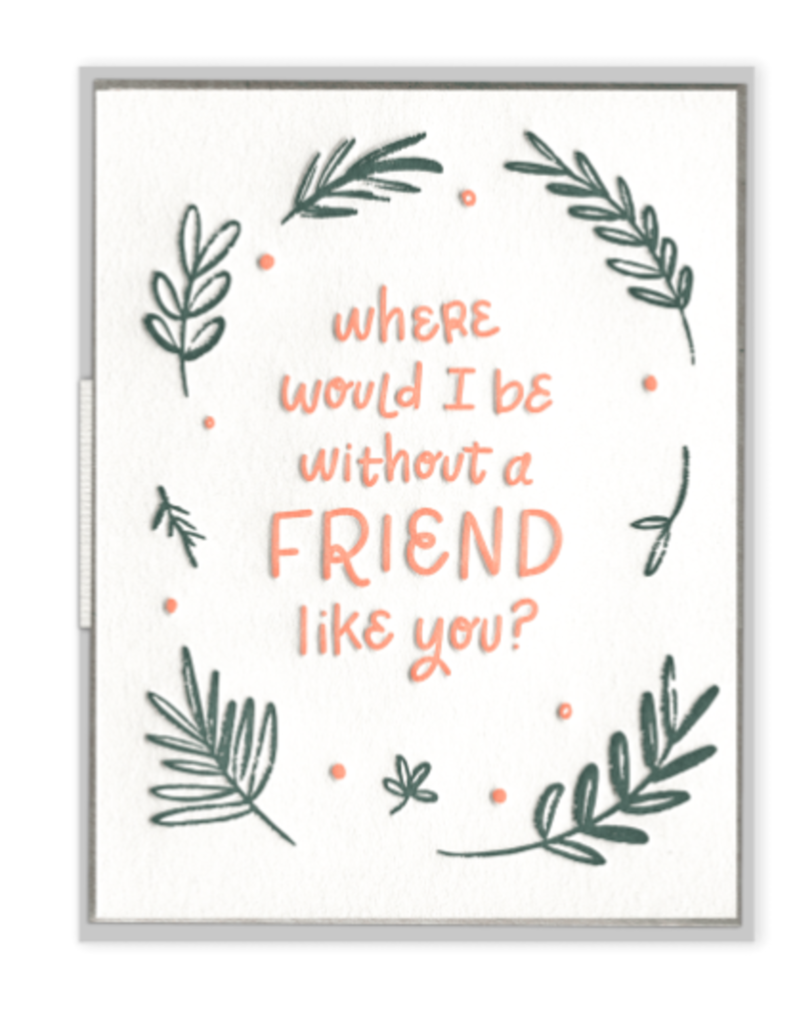 A Friend Like You Card