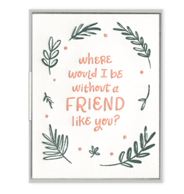 Ink Meets Paper A Friend Like You Card