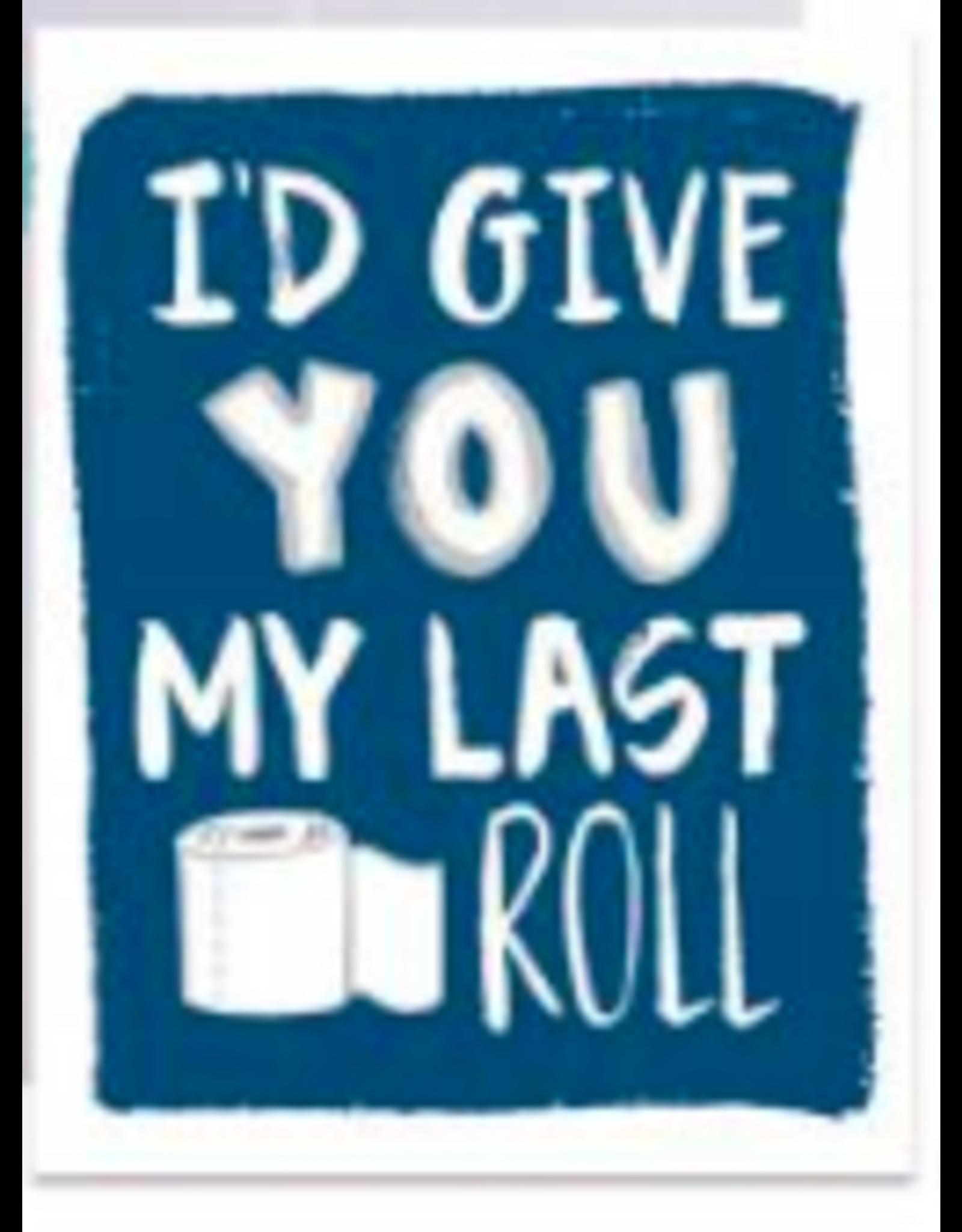 9th Letterpress My Last Roll Card