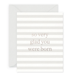 Smitten on Paper Glad You Were Born Greeting Card