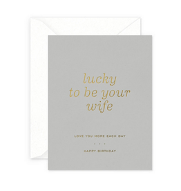 Smitten on Paper Lucky Wife Birthday Greeting Card