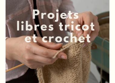Projets libres tricot et crochet