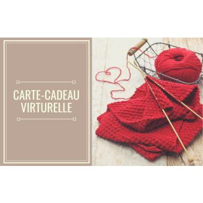 Carte-cadeau virtuelle 25.00 à 100.00$