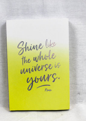 Compendium Shine Like The Whole Universe is Yours Notebook