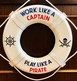 """Jim Buoy CUSTOMIZED LIFE RING """"WORK LIKE A CAPTAIN, PLAY LIKE A PIRATE"""""""