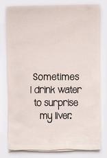 Ellenbee Home SOMETIMES I DRINK WATER TOWEL