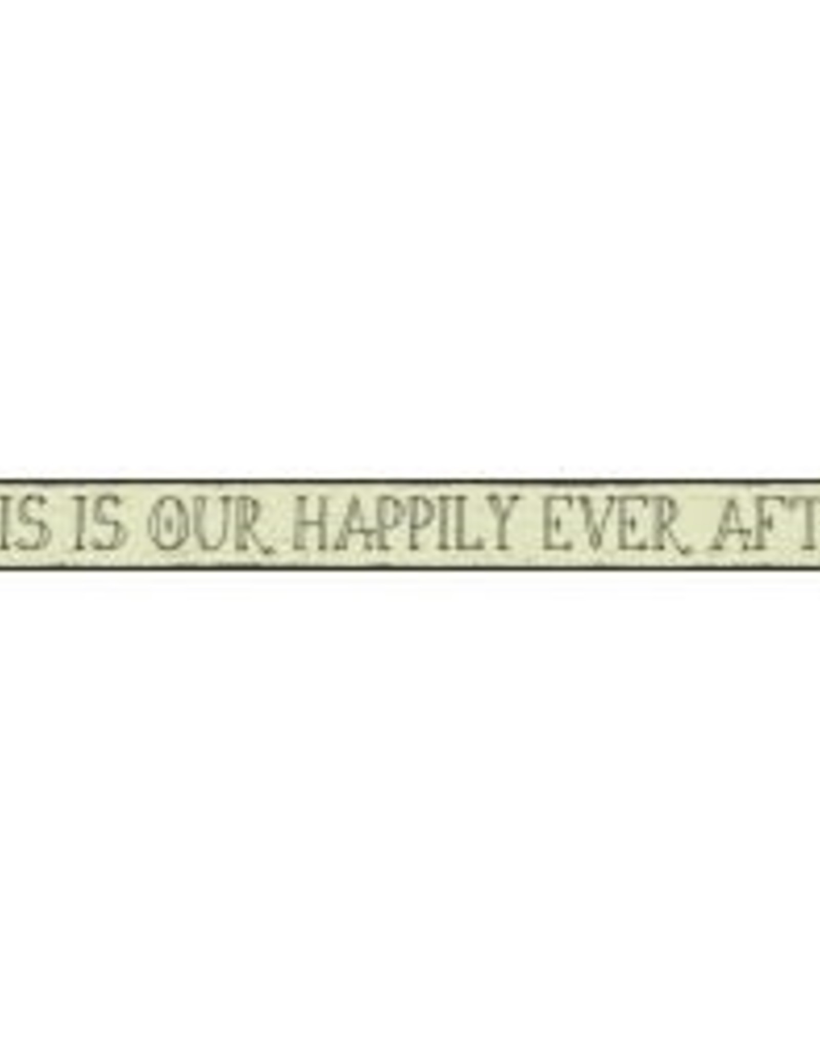 MY WORD THIS IS OUR HAPPILY EVER AFTER WOODEN SIGN