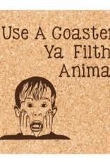 Ellenbee Home USE A COASTER YOU FILTHY ANIMAL COASTER