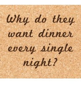 Ellenbee Home WHY DO THEY WANT DINNER COASTER