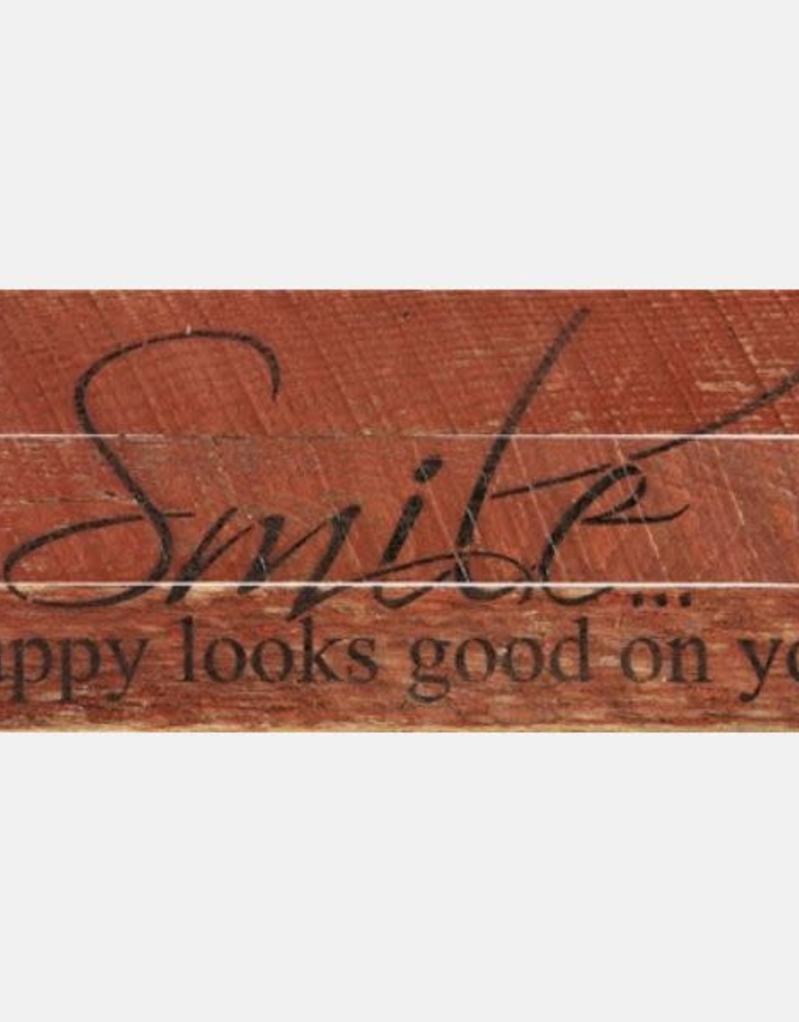 Second Nature SMILE...HAPPY LOOKS GOOD ON YOU SIGN