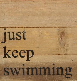 Second Nature JUST KEEP SWIMMING SIGN