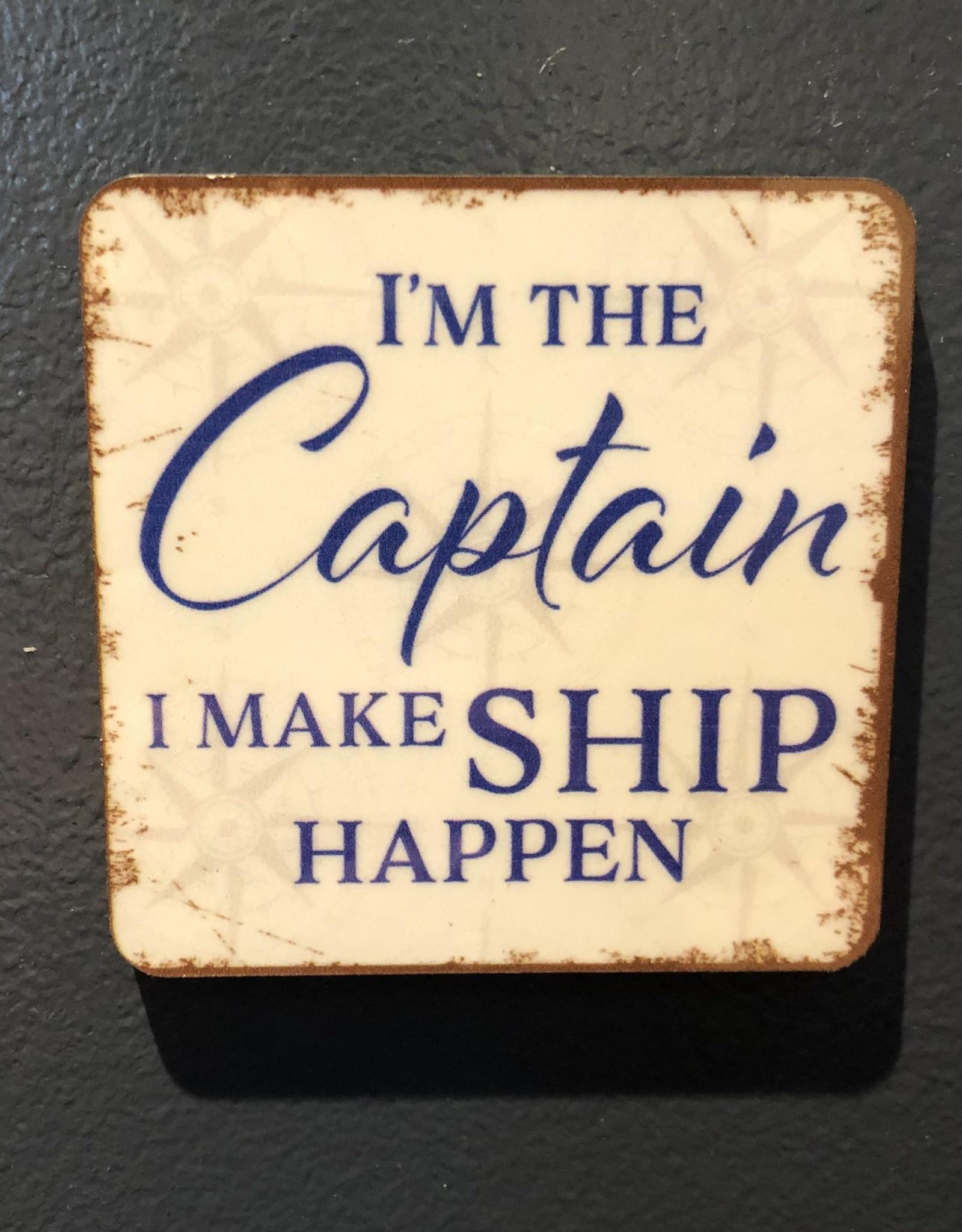 BUCKET WONDERS I'M THE CAPTAIN MAKE SHIP HAPPEN COASTER MAGNET