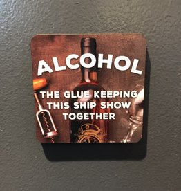 BUCKET WONDERS ALCOHOL GLUE KEEPING THIS SHIP COASTER MAGNET