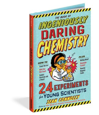 Workman Publishing The Book of Ingeniously Daring Chemistry