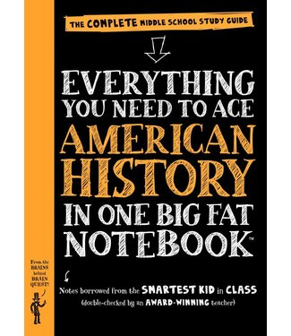 Workman Publishing Everything You Need to Ace American History in One Big Fat Notebook: The Complete Middle School Study Guide