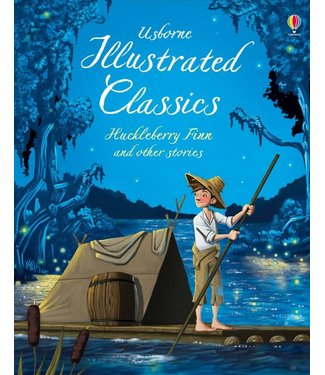 Usborne Illustrated Classics - Huckleberry Finn and Other Stories