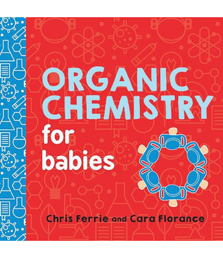 Sourcebooks Organic Chemistry for Babies