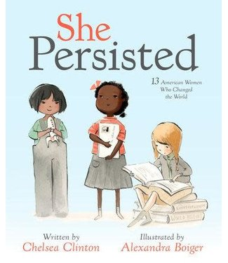 Penguin Publishing She Persisted: 13 American Women Who Changed the World