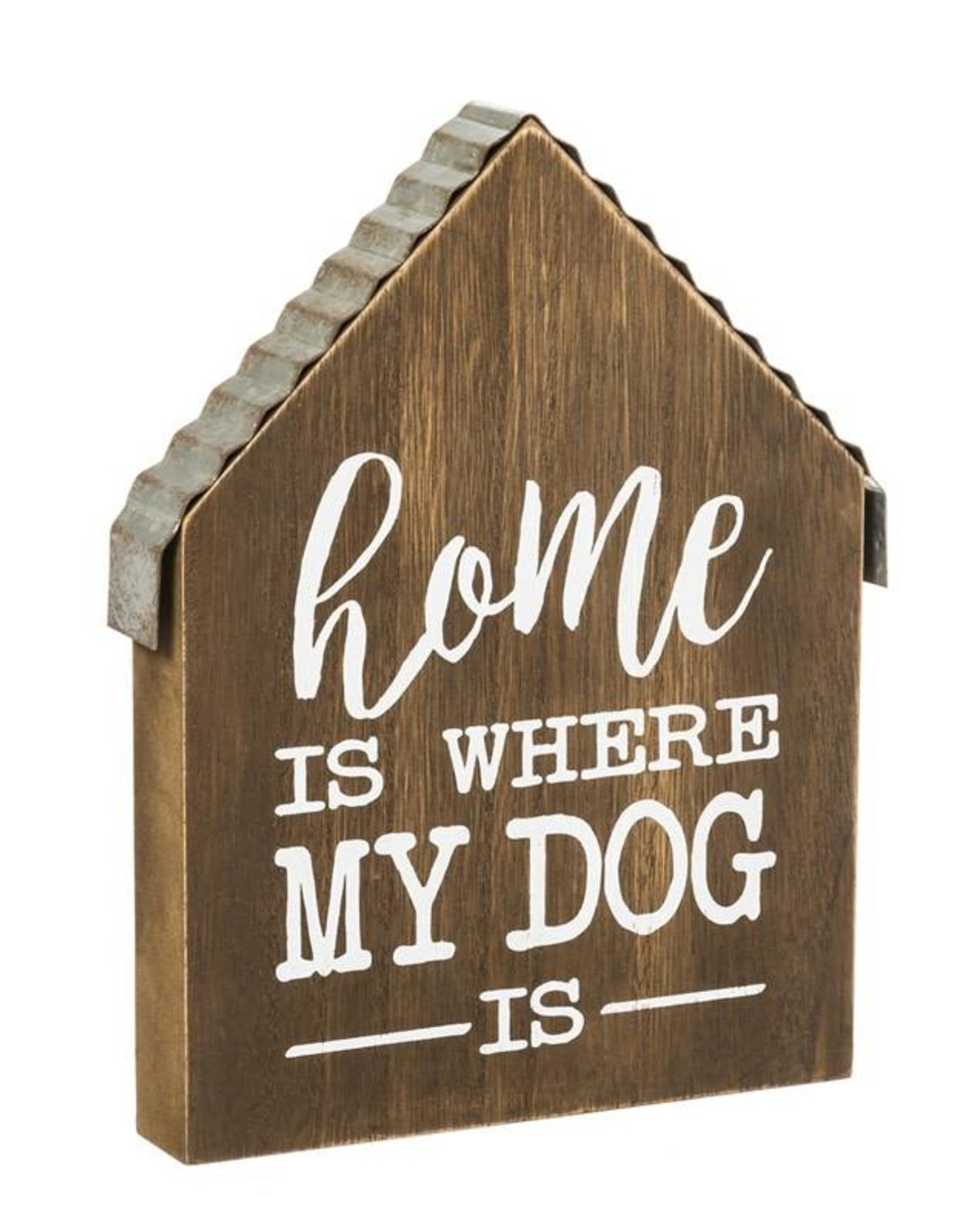 Home is Where My Dog Is - Wood Plock