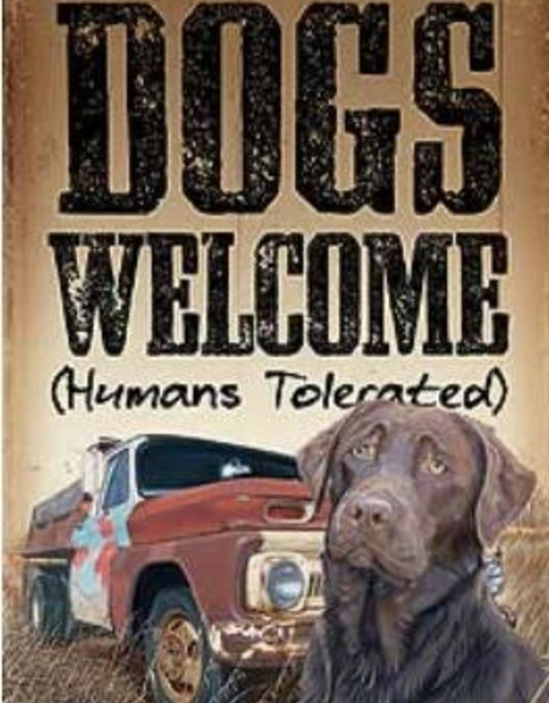 Dogs Welcome - Humans Tolerated SIgn