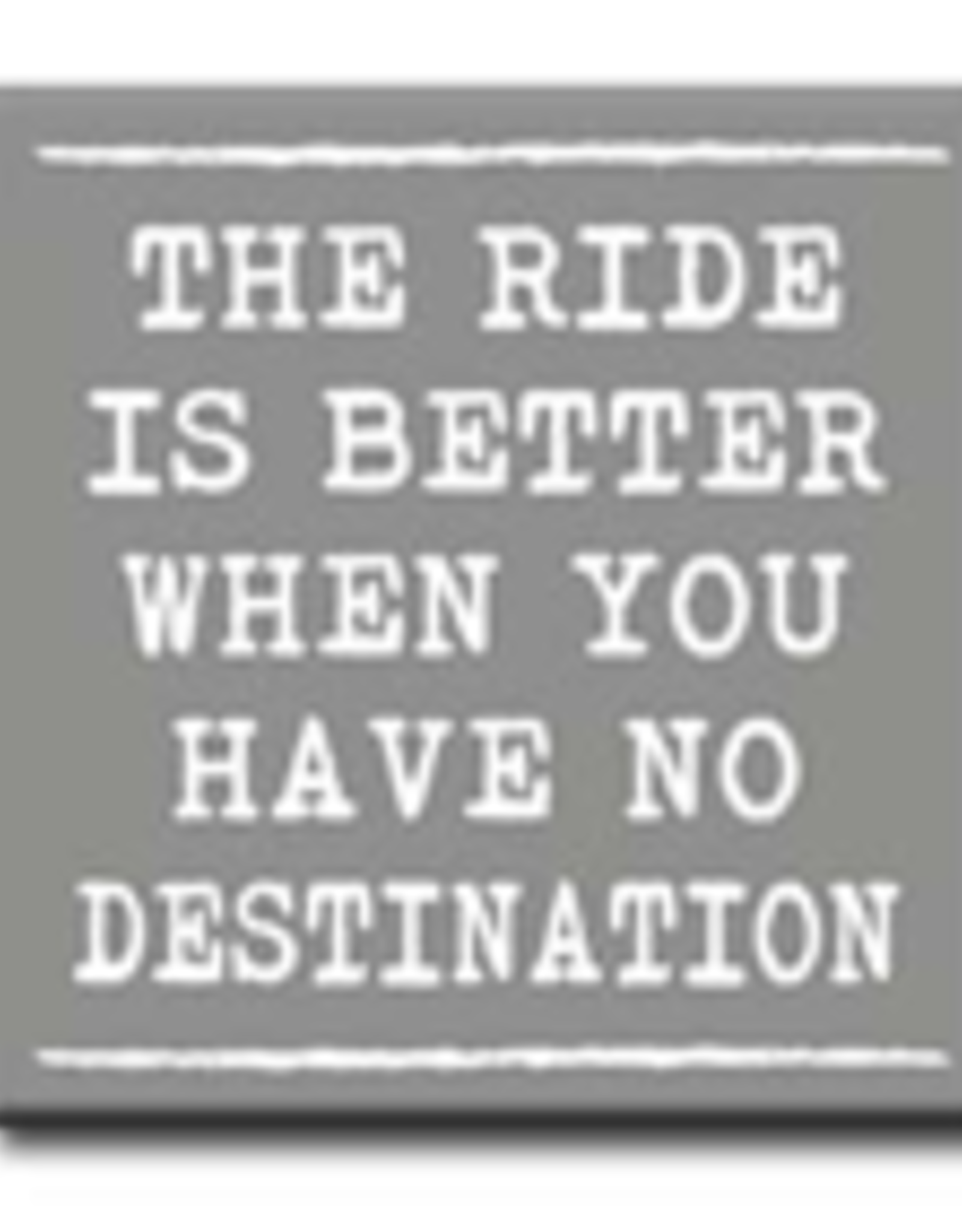 The Ride Is Better Destination 4x4
