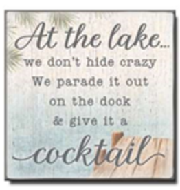 At the Lake We Don't Hide Crazy 6x6