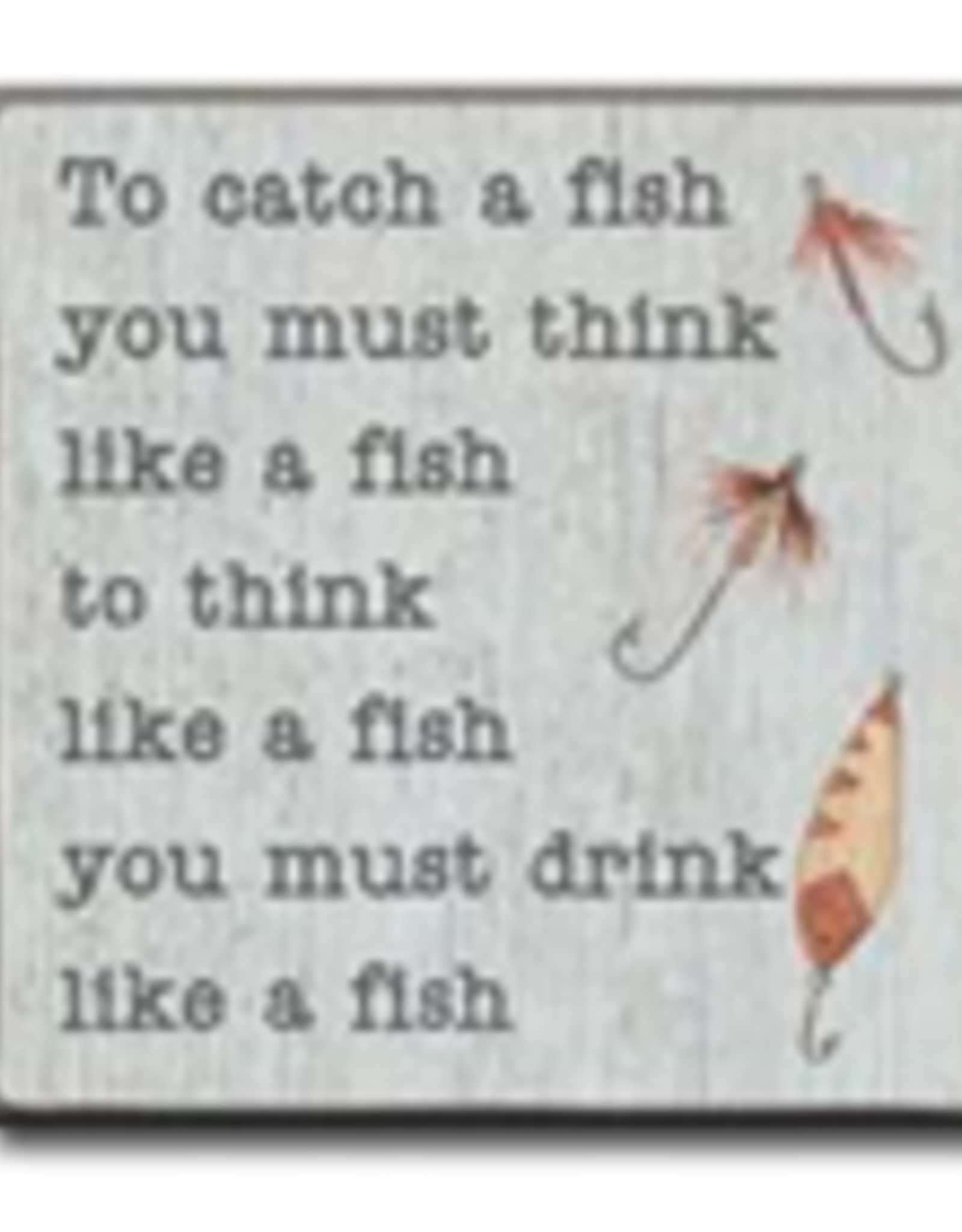 To Catch a Fish You Must Think Like a Fish 4x4