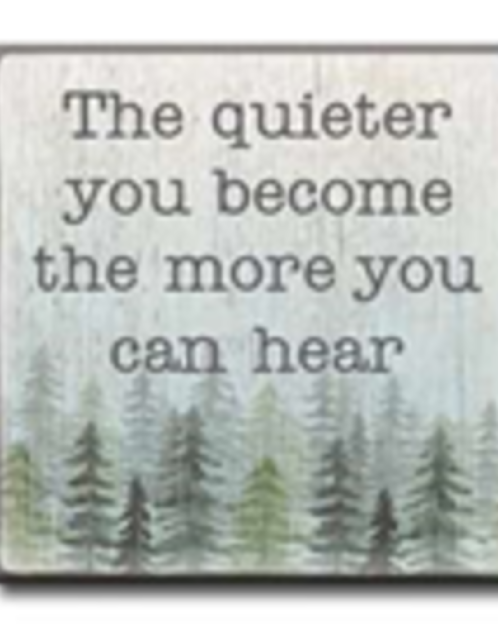The Quieter You Become The More You Can Hear 4x4