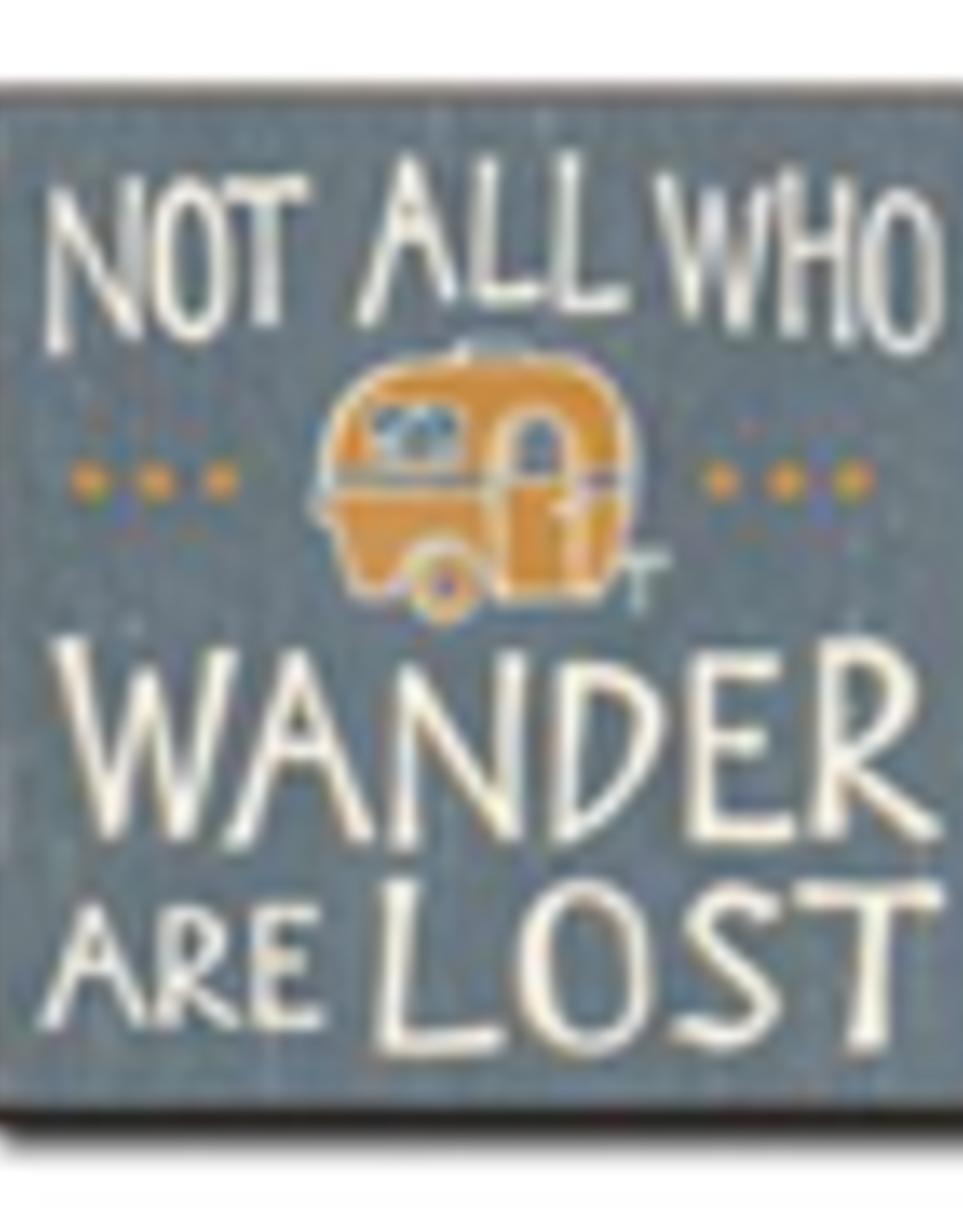 Not All That Wander Are Lost 4x4