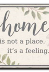 Home is Not a Place It's a Feeling 6x6