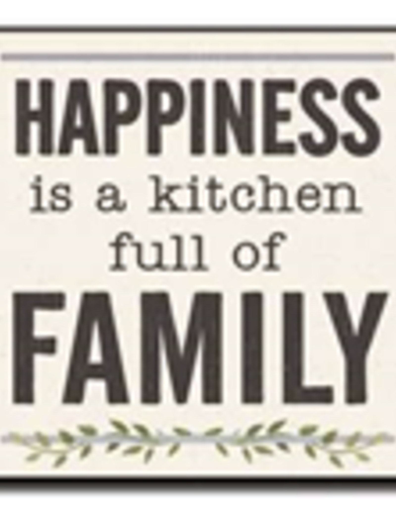 Happiness is a Kitchen Full of Family 6x6
