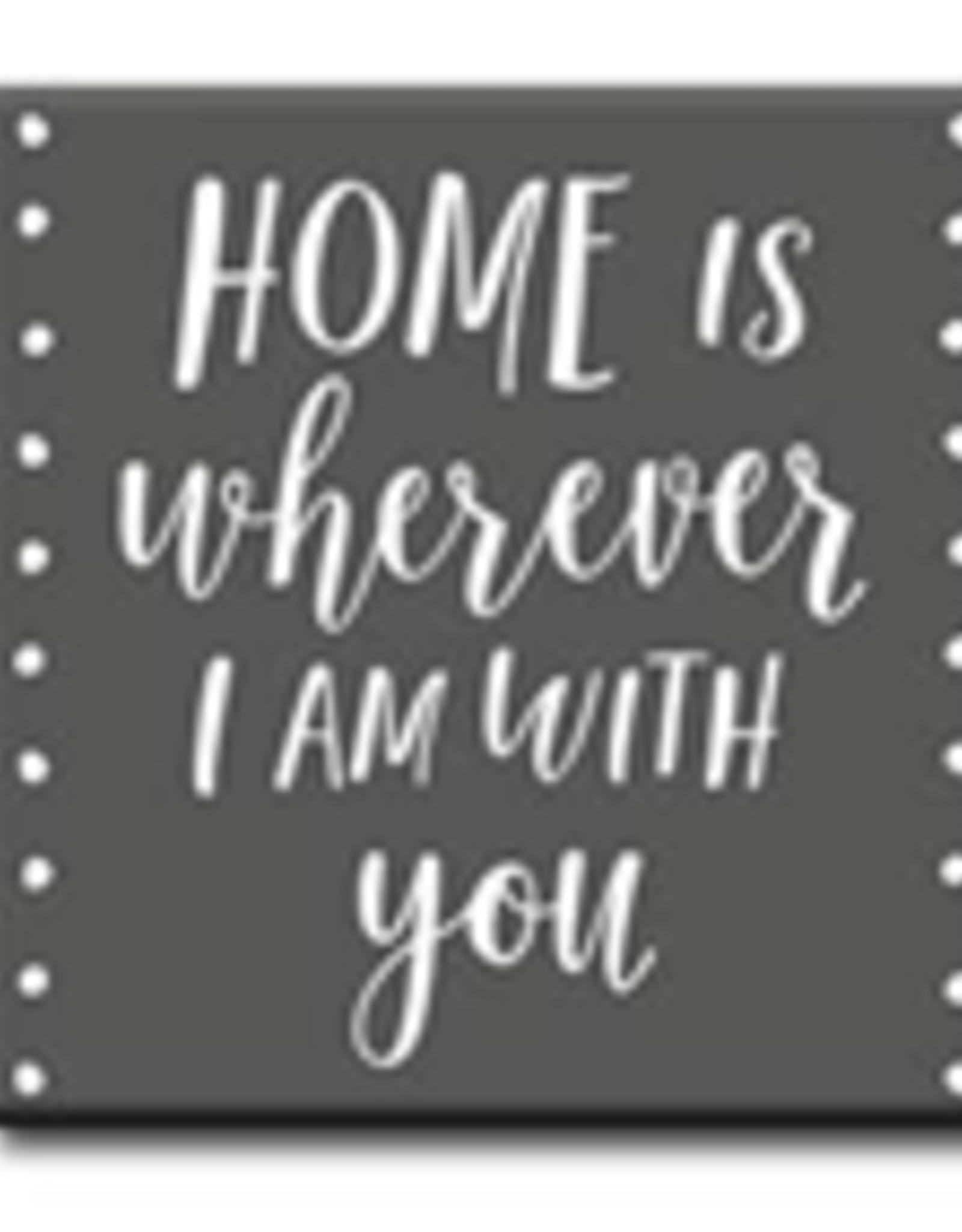Home Is Whereever I Am With You 4x4