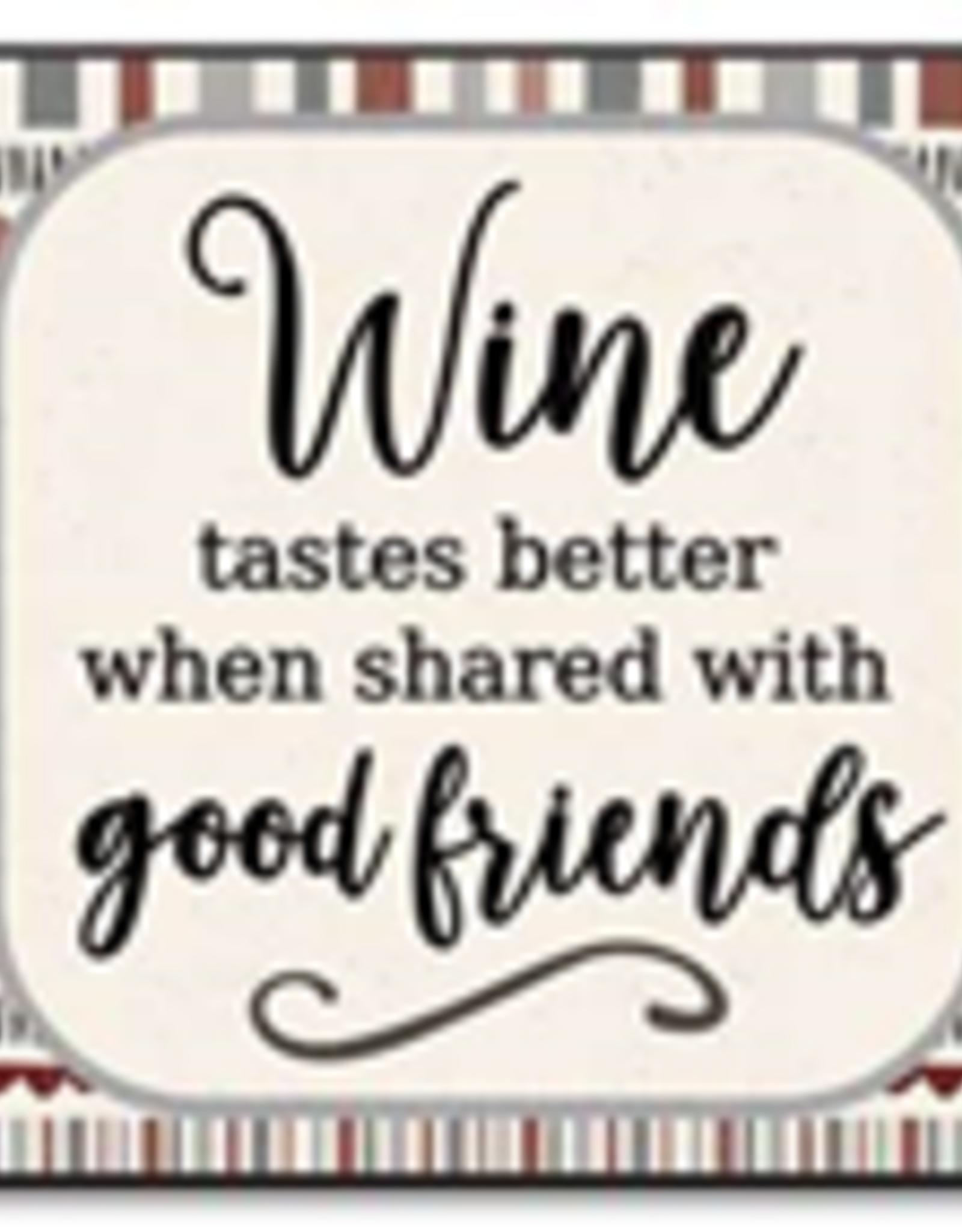 Wine Tastes Better When Shared 6x6