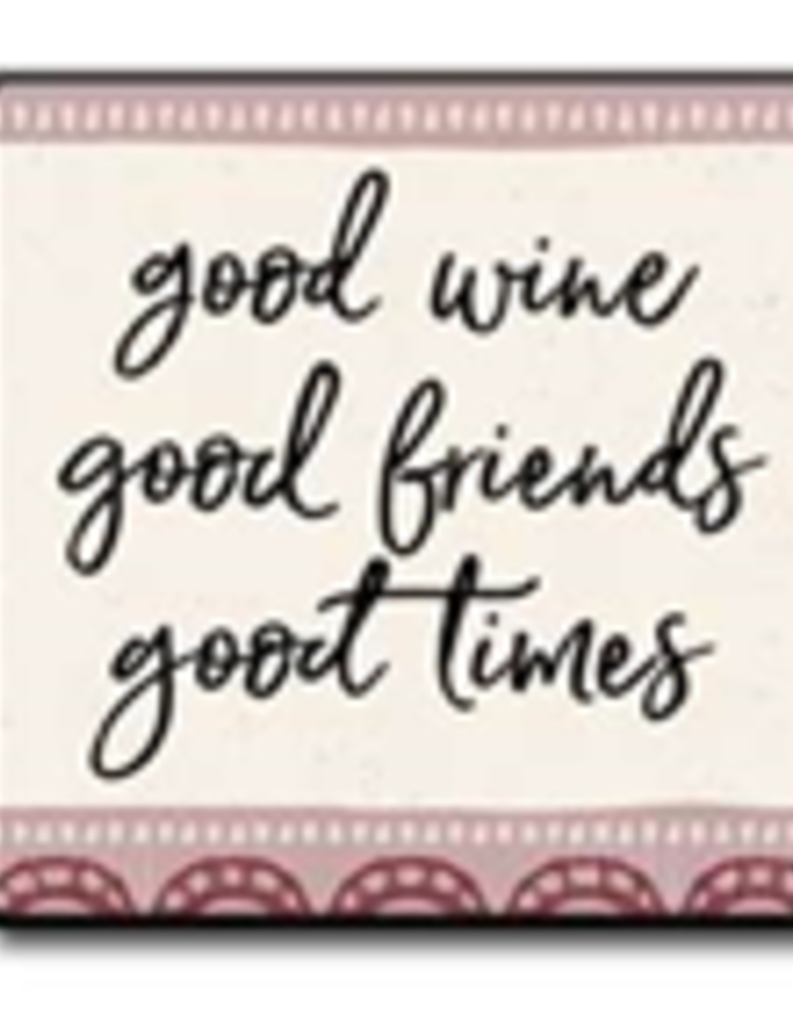 Good Wine Good Friends Good Times 4x4