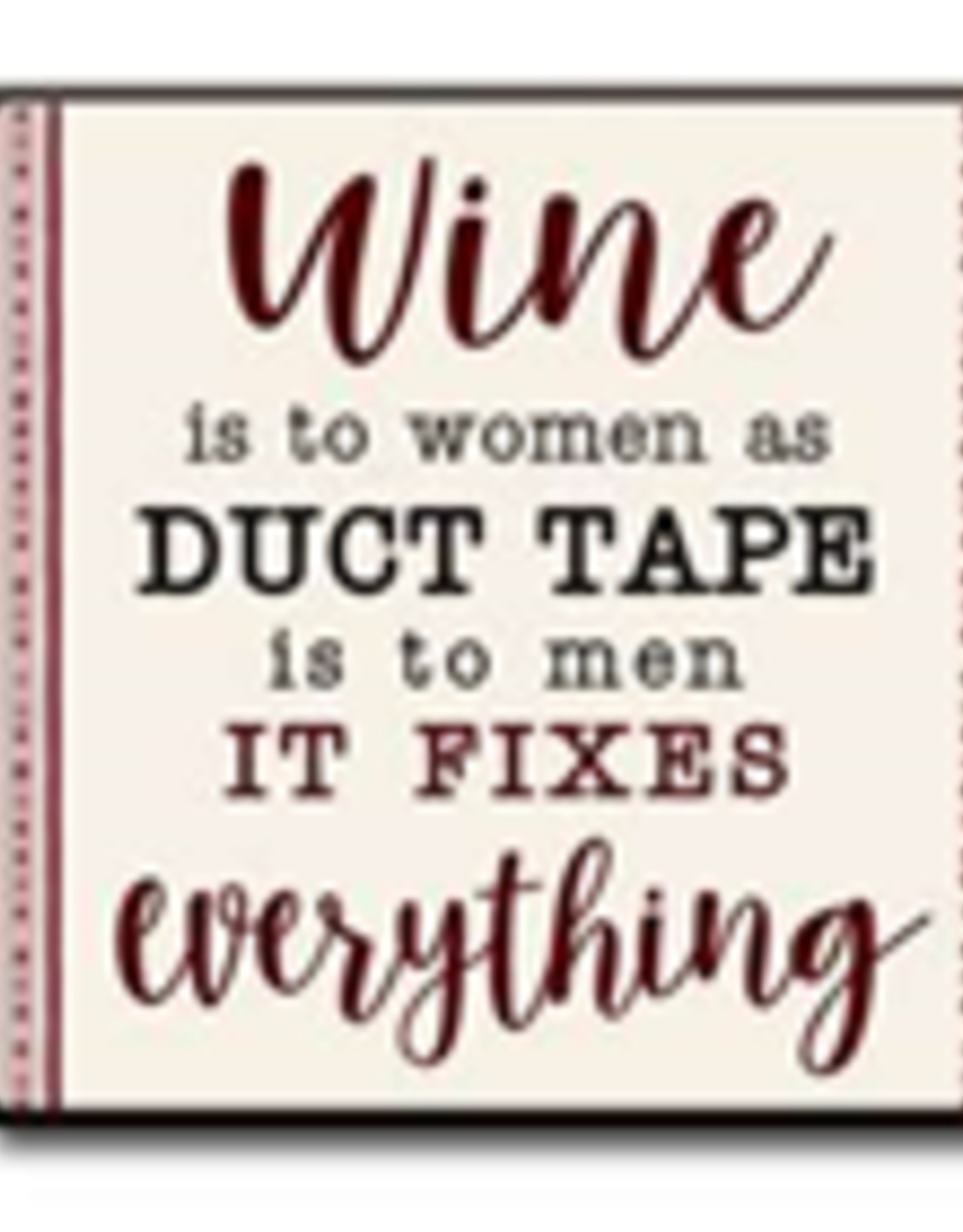 Wine is to Women as Duct Tape is to Men 4x4