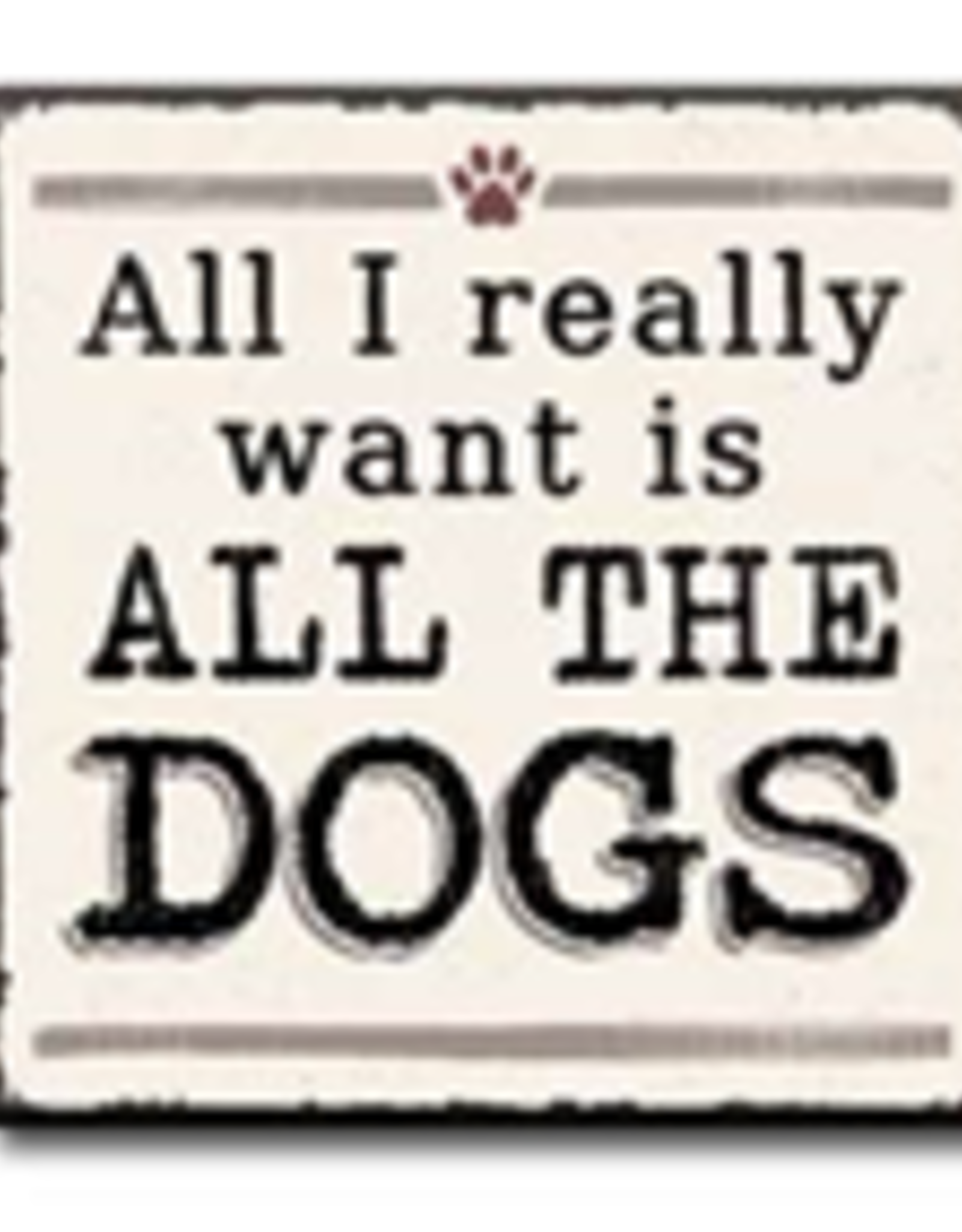 All I Really Want Is All The Dogs 4x4