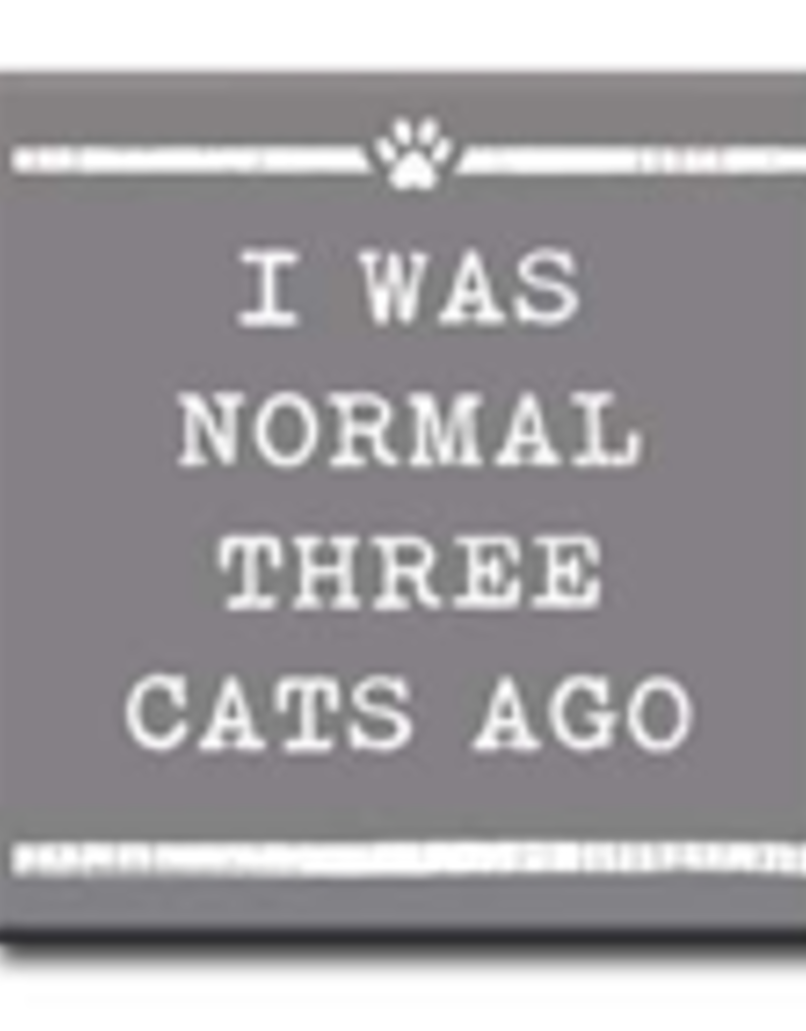 I Was Normal Three Cats Ago 4x4