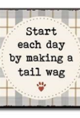 Start Each Day with Making a Tail Wag 4x4