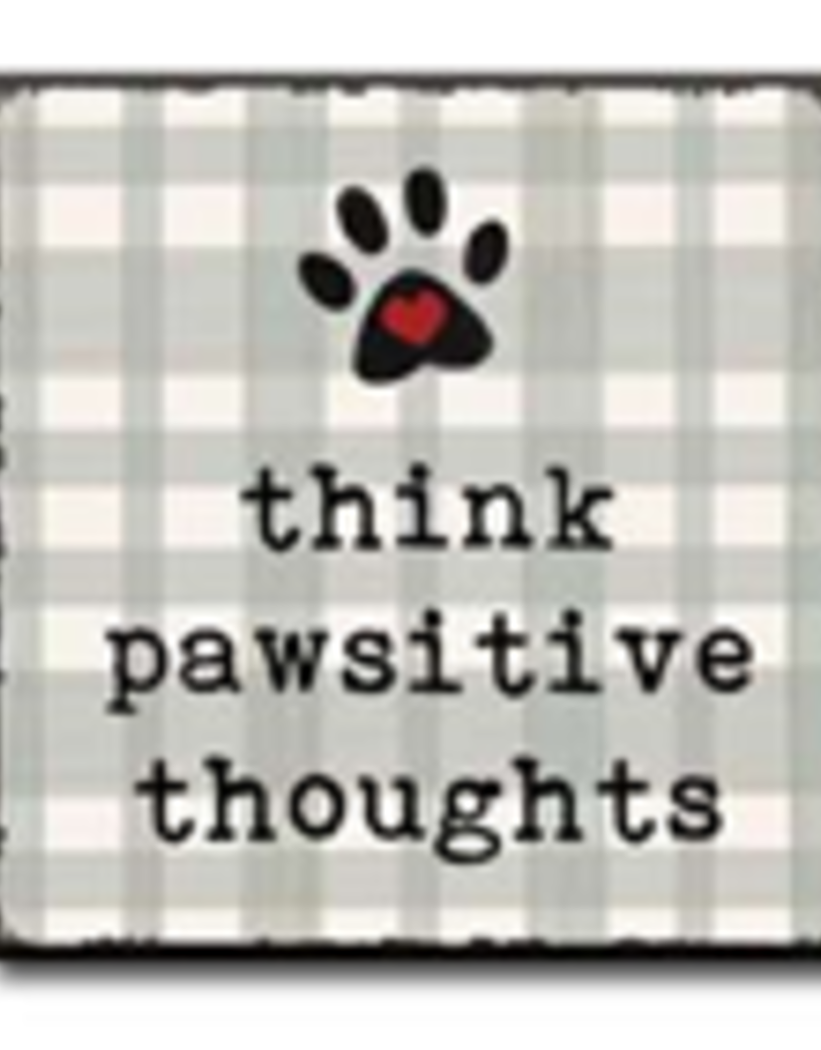 Think Pawsitive Thoughts 4x4