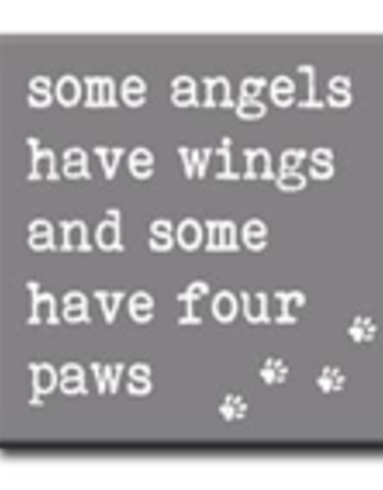 Some Angels Have Wings and Some Have Four Paws 4x4