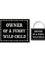 Owner of a Furry Wild Child 4.5x6