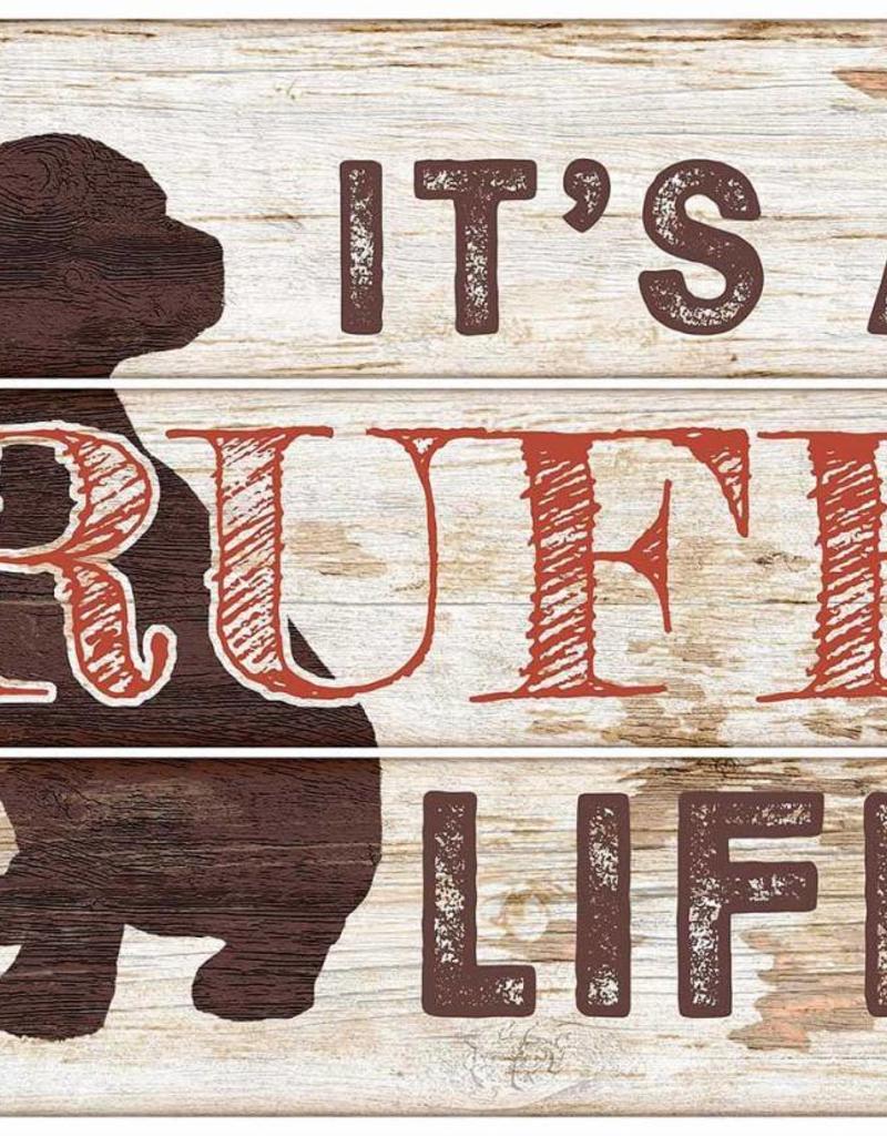 "It's a Ruff Life 14"" x 18"" Pallet Sign"