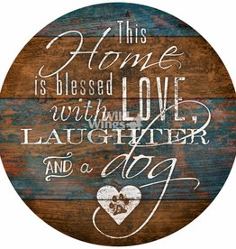 Home Blessed with Love, Laughter and a Dog Round Sign