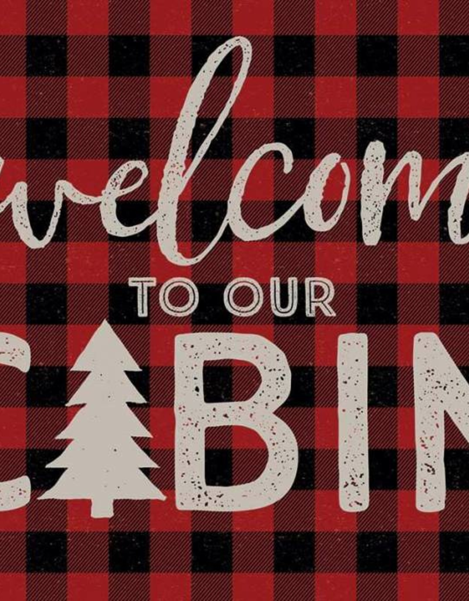 """Welcome to our Cabin 12"""" x 18"""" Sign"""