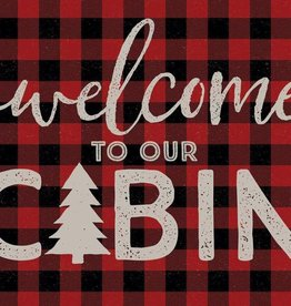 "Welcome to our Cabin 12"" x 18"" Sign"
