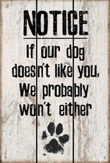 "Dog Doesn't Like You 12"" x 18"" Saw-Cut Wood Sign"