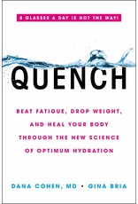 Quench | Beat Fatigue, Drop Weight, and Heal Your Body Through the New Science of Optimum Hydration