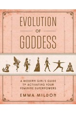 Evolution of Goddess | A Modern Girl's Guide to Activating Your Feminine Superpowers